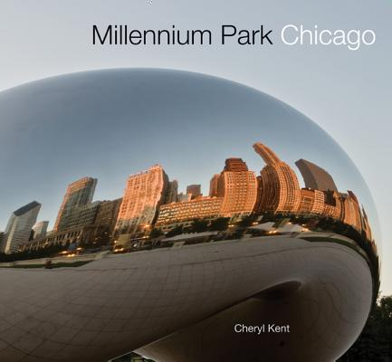 Millennium Park Chicago By Kent, Cheryl